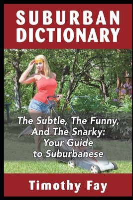 Suburban Dictionary: The Subtle, The Funny, And The Snarky Cover Image
