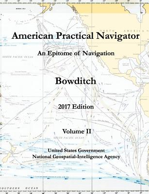 American Practical Navigator An Epitome of Navigation Bowditch 2017 Edition Volume II Cover Image