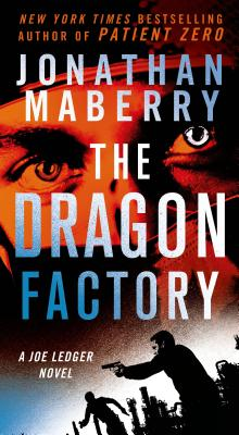 The Dragon Factory: A Joe Ledger Novel Cover Image