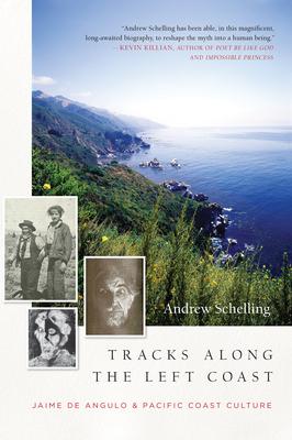 Tracks Along the Left Coast: Jaime de Angulo & Pacific Coast Culture Cover Image
