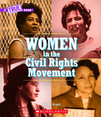 Women in the Civil Rights Movement (A True Book) (A True Book: Women's History in the U.S.) Cover Image