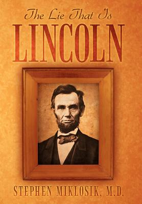 The Lie That Is Lincoln Cover