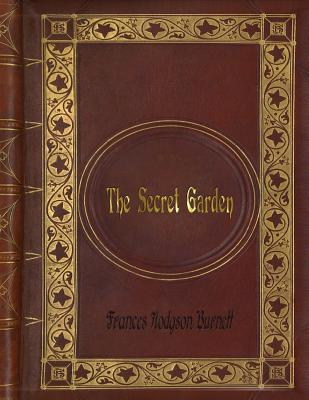 Frances Hodgson Burnett - The Secret Garden Cover Image