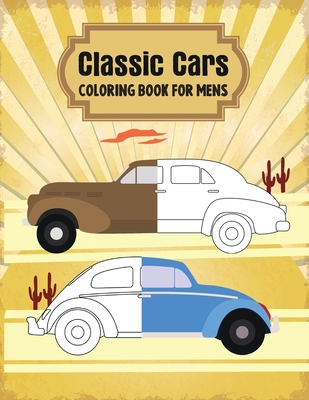 Classic Cars Coloring Book for Mens: Classic Muscle Cars for Real Americans Mens Cover Image