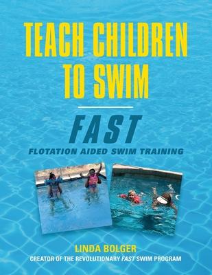 Teach Children to Swim Fast: Flotation Aided Swim Training Cover Image