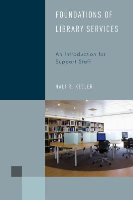 Foundations of Library Services: An Introduction for Support Staff (Library Support Staff Handbooks #1) Cover Image
