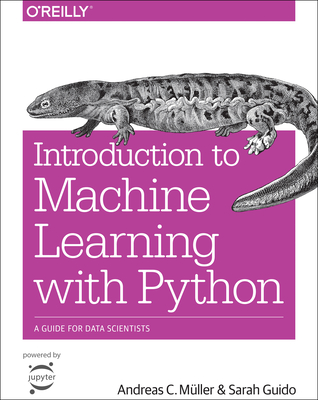 Introduction to Machine Learning with Python: A Guide for Data Scientists Cover Image