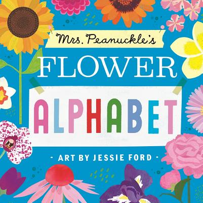 Mrs. Peanuckle's Flower Alphabet (Mrs. Peanuckle's Alphabet #3) Cover Image