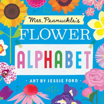 Mrs. Peanuckle's Flower Alphabet (Mrs. Peanuckle's Alphabet Library #3) Cover Image