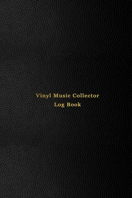 Vinyl Music Collector Log Book: A personal Vinyl or CD Album logbook diary for music collectors - Record your thoughts, ratings and reviews and log yo Cover Image