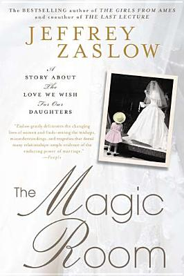 The Magic Room: A Story about the Love We Wish for Our Daughters Cover Image