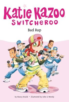 Bad Rap #16 (Katie Kazoo, Switcheroo #16) Cover Image