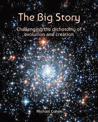 The Big Story: Challenging the dichotomy of evolution and creation (Reflection on Reality #1) Cover Image