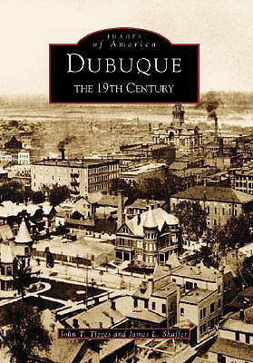 Dubuque: The 19th Century (Images of America (Arcadia Publishing)) Cover Image