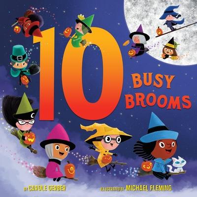 10 Busy Brooms bu Carole Gerber