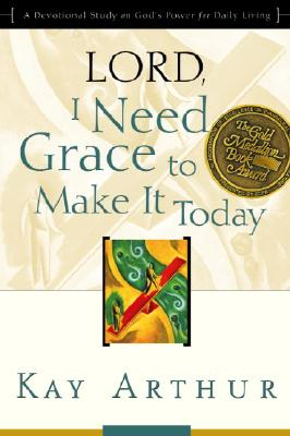Lord, I Need Grace to Make It Today Cover