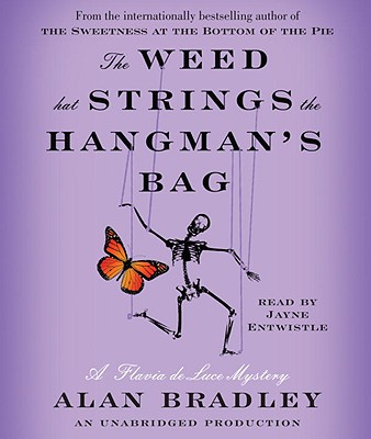 The Weed That Strings the Hangman's Bag: A Flavia de Luce Mystery Cover Image