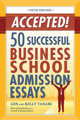 Accepted! 50 Successful Business School Admission Essays Cover Image