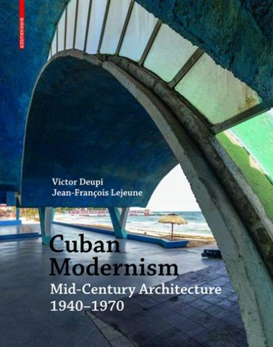 Cuban Modernism: Mid-Century Architecture 1940-1970 Cover Image