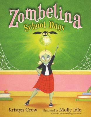 Zombelina School Days by Kristyn Crow