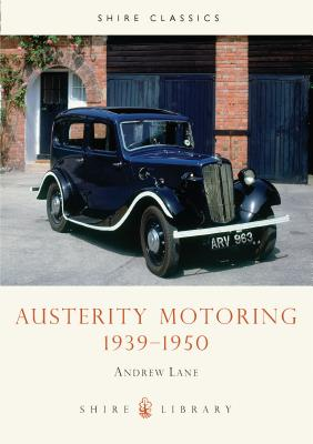 Austerity Motoring 1939 - 1950 Cover