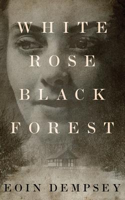 White Rose, Black Forest Cover Image
