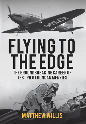 Flying to the Edge: The Groundbreaking Career of Test Pilot Duncan Menzies Cover Image