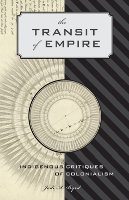 The Transit of Empire: Indigenous Critiques of Colonialism (First Peoples: New Directions Indigenous) Cover Image