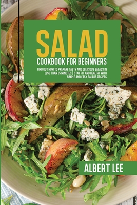 Salad Cookbook For Beginners: Salad Cookbook For Beginners Cover Image