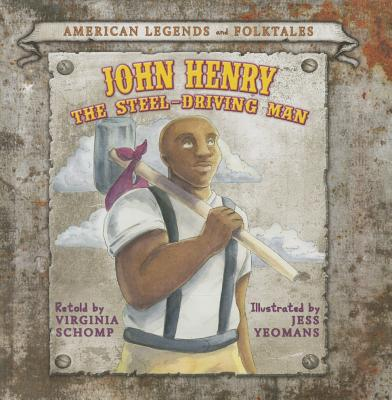 John Henry the Steel-Driving Man (American Legends and Folktales) Cover Image