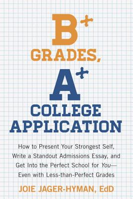 B+ Grades, A+ College Application Cover