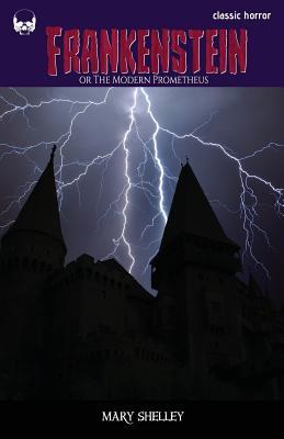 Frankenstein: Or the Modern Prometheus Cover Image