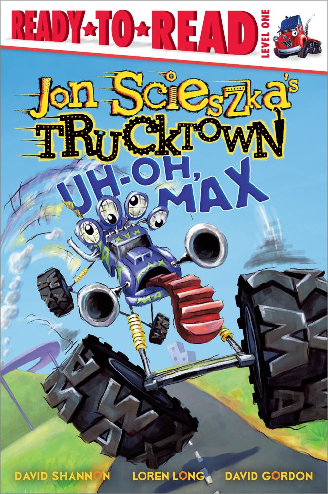 Uh-Oh, Max (Jon Scieszka's Trucktown) Cover Image