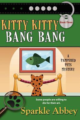 Kitty Kitty Bang Bang (Pampered Pets Mysteries) Cover Image