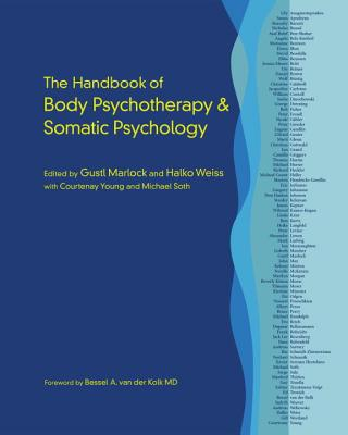 The Handbook of Body Psychotherapy and Somatic Psychology Cover Image