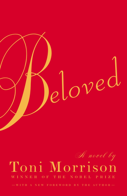 BELOVED, by Toni Morrison