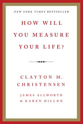 How Will You Measure Your Life? Cover Image