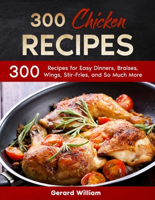 Easy Chicken Cookbook: 300 Unique and Easy Chicken Recipes Cover Image