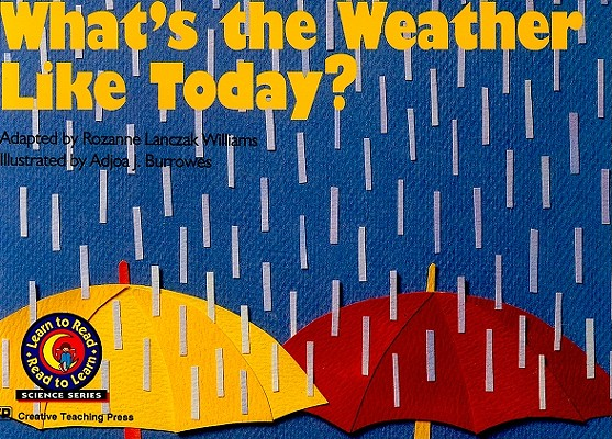 What's the Weather Like Today? (Learn to Read Science Series