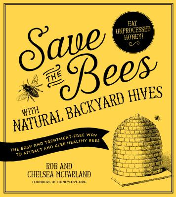 Save the Bees with Natural Backyard Hives Cover