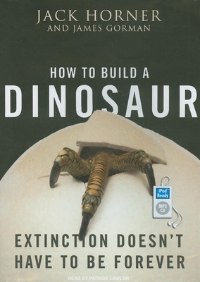 How to Build a Dinosaur: Extinction Doesn't Have to Be Forever Cover Image