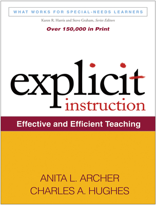 Explicit Instruction: Effective and Efficient Teaching (What Works for Special-Needs Learners) Cover Image