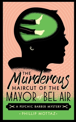 Cover for The Murderous Haircut of the Mayor of Bel Air