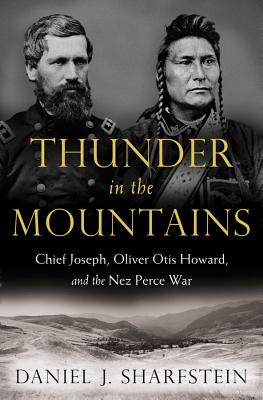 Thunder in the Mountains: Chief Joseph, Oliver Otis Howard, and the Nez Perce War Cover Image