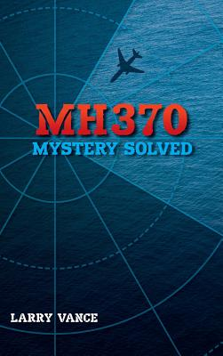 MH370: Mystery Solved Cover Image