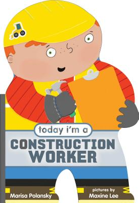 Today I'm a Construction Worker (Today I'm a...) Cover Image