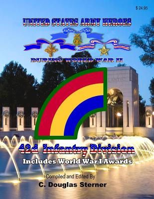 United States Army Heroes During World War II: 42d Infantry Division Cover Image