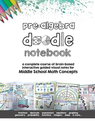 Pre Algebra Doodle Notes: a complete course of brain-based interactive guided visual notes for Middle School Math Concepts Cover Image