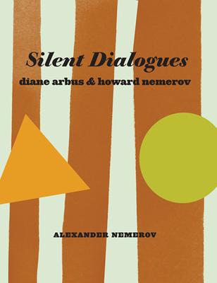 Silent Dialogues: Diane Arbus & Howard Nemerov Cover Image