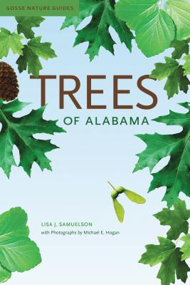 Trees of Alabama (Gosse Nature Guides) Cover Image